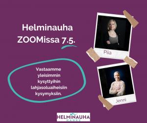 Kuvassa on teksti Helminauha-tapaaminen Zoomissa 7.5. Vastaamme yleisimmin kysyttyihin lahjasoluaiheisiin kysymyksiin. Kuvassa Piian ja Jennin kuvat sekä alla Helminauha-hankkeen logo.