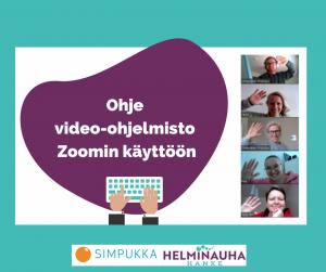 Kuvassa on teksti ohje video-ohjelmisto Zoomin käyttöön ja teksti vieressa on kuvat Simpukan henkilökunnasta vilkuttamassa tietokoneen kameroille.