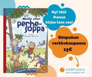 Kuvassa on Meidän pihan perhesoppa -kirjan kansikuva ja vieressä teksti Nyt tätä ihanaa kirjaa taas saa! Simpukan verkkokaupassa 15 euroa. Alakulmassa on Simpukan logo ja www. simpukka.info.