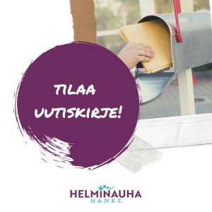 Kuvassa on teksti tilaa uutiskirje ja kuva postilaatikosta, josta käsi ottaa postia. Alareunassa Helminauha-hankkeen logo.