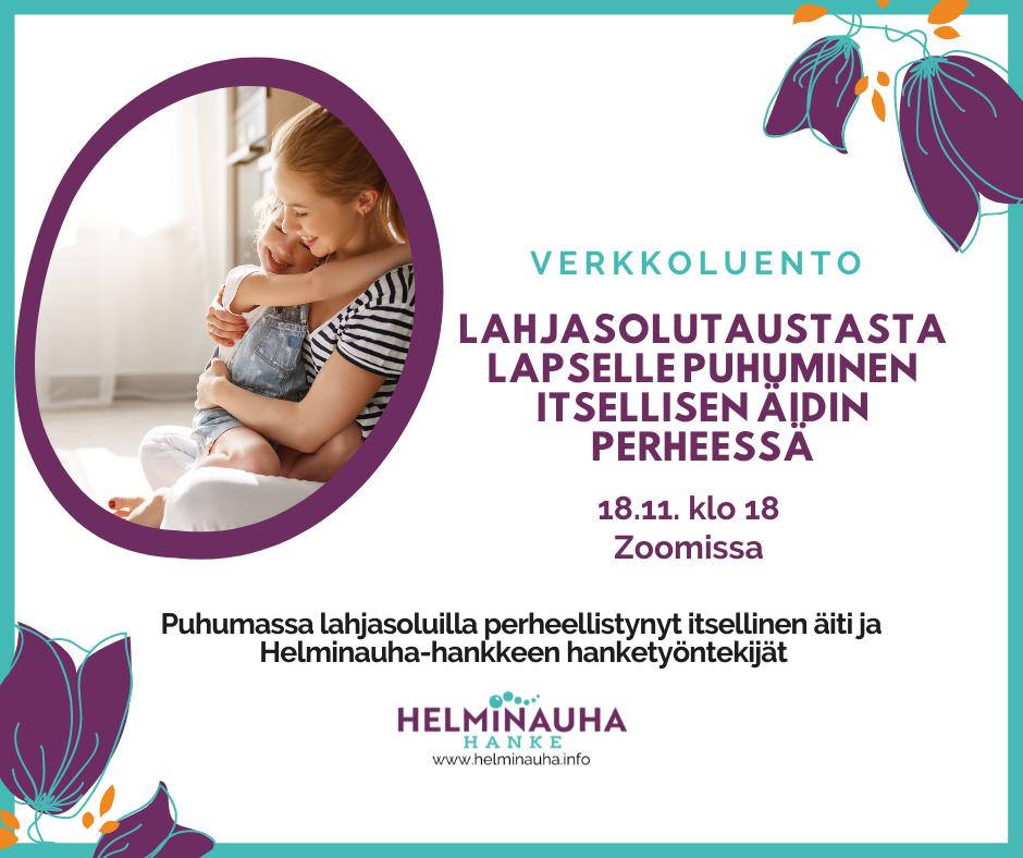 Lapsi istuu naisen sylissä, Helminauha-hankkeen logo. Teksti: Verkkoluento lahjasolutaustasta lapselle puhuminen itsellisen äidin perheessä 18.11. klo 18