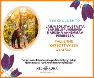 Äiti, isä ja kasi lasta syksyllä, Helminauha-hankkeen logo. Teksti: Verkkoluento lahjasolutaustasta lapselle puhuminen kahden vanhemman perheessä 12.10. klo18